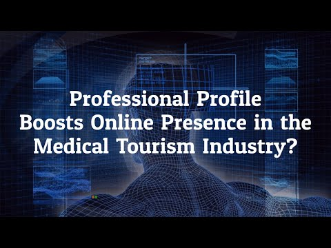 Professional-Profile-Boosts-Online-Presence-in-the-Medical-Tourism-Industry