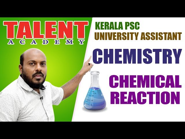 Kerala PSC Chemistry Class for University Assistant Exam | CHEMICAL REACTION- PART 1
