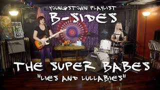 """Youngstown Playlist - B-SIDES - """"Lies and Lullabies"""" by The Super Babes"""