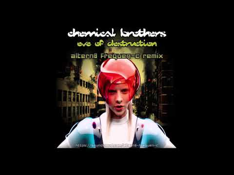 Chemical Brothers - Eve Of Destruction (Altern8 Frequen-C Remix)