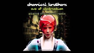 Chemical Brothers   Eve Of Destruction (Altern8 Frequen C Remix)