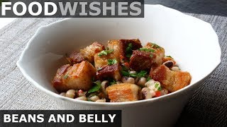 """""""Beans and Belly"""" – Roast Pork Belly on Black-Eyed Peas Salad – Food Wishes"""