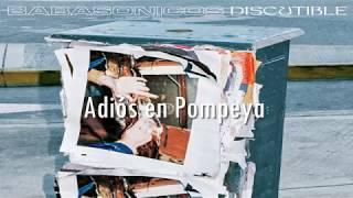 Babasonicos   Adiós En Pompeya (Letra)