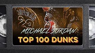 Michael Jordan Top 100 Dunks of All-Time