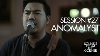 Sounds From The Corner : Session #27 Anomalyst