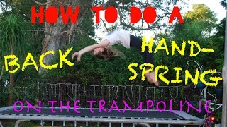 How to do a Back Handspring on the Trampoline!