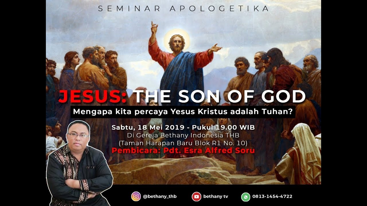 Pdt. Esra Alfred Soru : JESUS, THE SON OF GOD