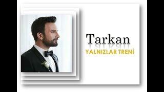 TARKAN ▪️ YALNIZLAR TRENİ ▪️ Ve Nazan Öncel Şarkıları
