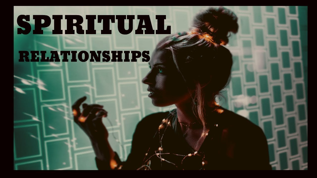 What Are Spiritual Relationships? | TotalTransformation