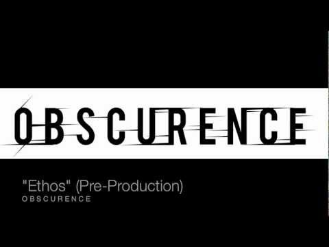Ethos - Obscurence (Pre-Production)