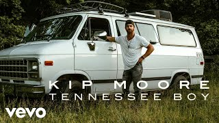 Kip Moore   Tennessee Boy (Official Audio)
