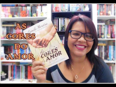 Eu Leio, e Você? I AS CORES DO AMOR I Camila Moreira