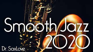 Smooth Jazz 2020 • Happy New Year from Dr. SaxLove!