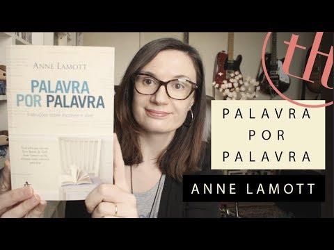Palavra por palavra (Anne Lamott)   Tatiana Feltrin