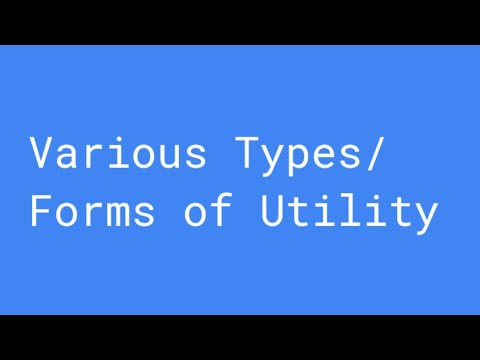 Forms of Utility - Mirco Economics, Utility Analysis for CBSE/IGCSE/NCERT and State Boards