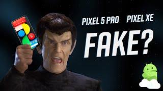Google Pixel XE / Pixel 5 Pro: Fake?