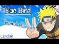 【Lénalah】Blue Bird - Naruto Shippuden (french vers.)