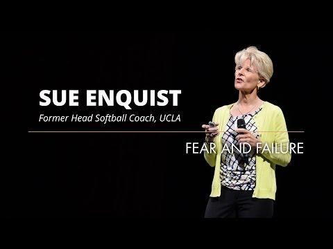 Sue Enquist: Fear And Failure