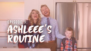 EP 9: Ashleee's Morning Routine - Loving Lyfe