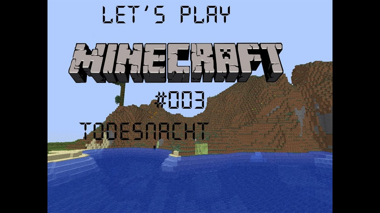 Lets Play Together - Minecraft #003 - Todesnacht