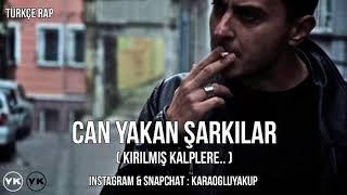 Türkçe Rap | Can Yakan Şarkılar ( Kırılan Kalplere.. )