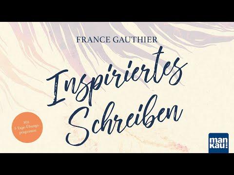 Inspiriertes Schreiben (France Gauthier) - Youtube-Video