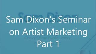 Sam Dixon Presentation Parts 1, 2 and 3