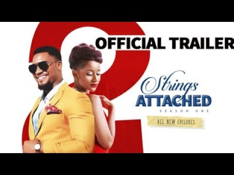 2 Strings Attached Season 01 Official Trailer - Latest Nigerian Movies 2018 New
