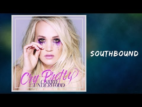 Carrie Underwood - Southbound (Lyrics)