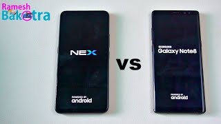 Vivo NEX vs Samsung Galaxy Note 8 Speed and Camera Comparison