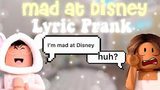 Mad At Disney | Lyric Prank | (Roblox)