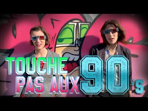 TOUCHE PAS AUX 90s