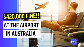 Avoid $420,000 fine at an Australia airport- Things you can and cannot bring in Australia