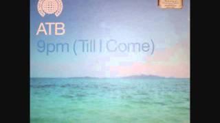 "ATB - 9PM ""Till I Come"" (Original Mix)"