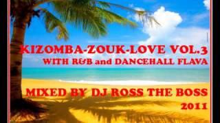 kizmba zouk love 2011 DJ Ross The Boss Mixtape