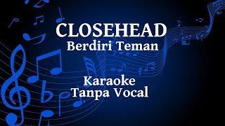 CloseHead   Berdiri Teman Karaoke