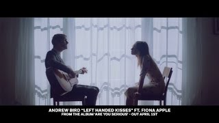 Andrew Bird   Left Handed Kisses (ft. Fiona Apple) [OFFICIAL VIDEO]