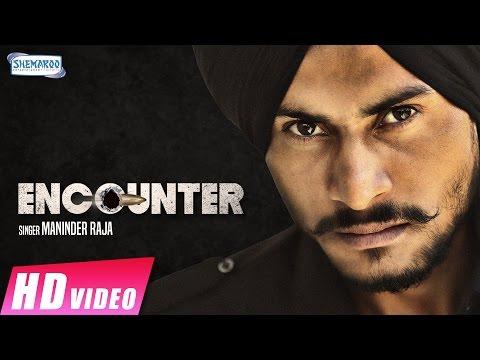 Encounter  Maninder Raja