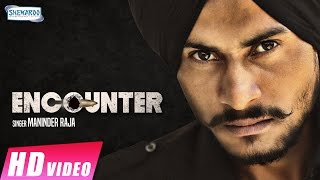 Encounter  Maninder Raja