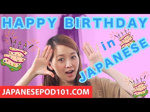 Learn how to say happy birthday in japanese      birthday song