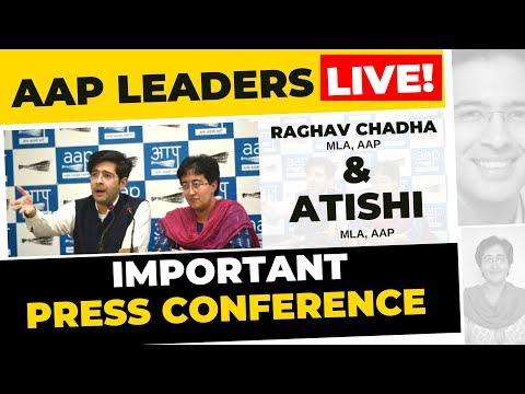 🔴 Senior AAP Leader Atishi and Raghav Chadda brief media on an important Issue