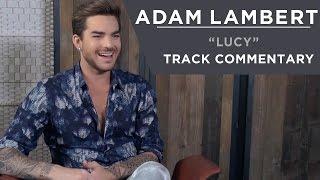 Adam Lambert - Lucy [Track Commentary]
