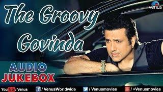 The Groovy Govinda  Best Hindi Songs Of Govinda ~ Audio Jukebox
