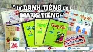 Vụ SGK Tiếng Việt lớp 1 Công nghệ giáo dục: Từ danh tiếng đến… mang tiếng | VTV24