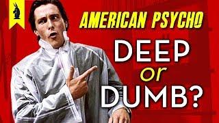 American Psycho: Is It Deep or Dumb? – Wisecrack Edition