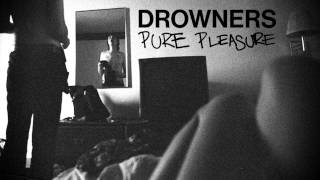 Drowners - Pure Pleasure (Official)