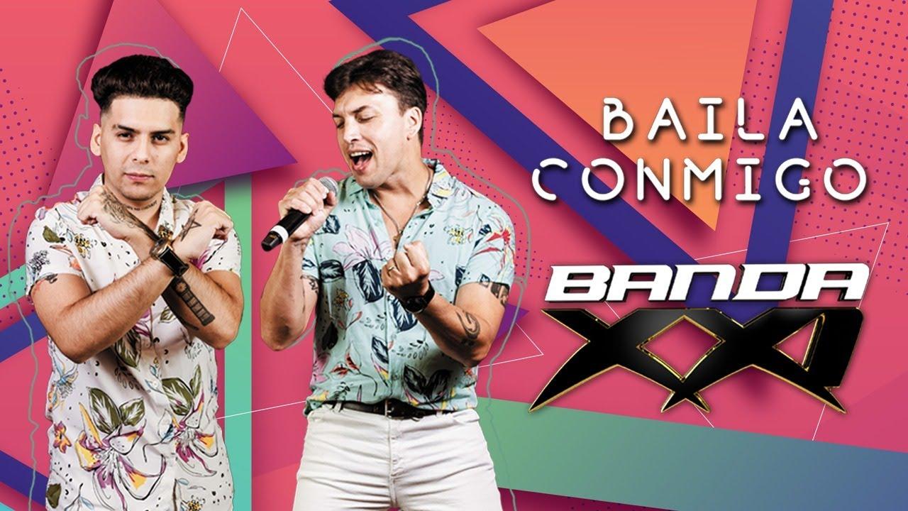 BANDA XXI - BAILA CONMIGO . Estrenado el 25 de Marzo de 2021.
