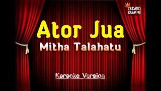 Mitha Talahatu - Ator Jua Karaoke