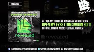 Ale Q & Avedon feat. Jonathan Mendelsohn - Open My Eyes (Tom Swoon Edit) (Preview)