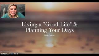 "How to Live a ""Good Life"" and Plan Your Days"
